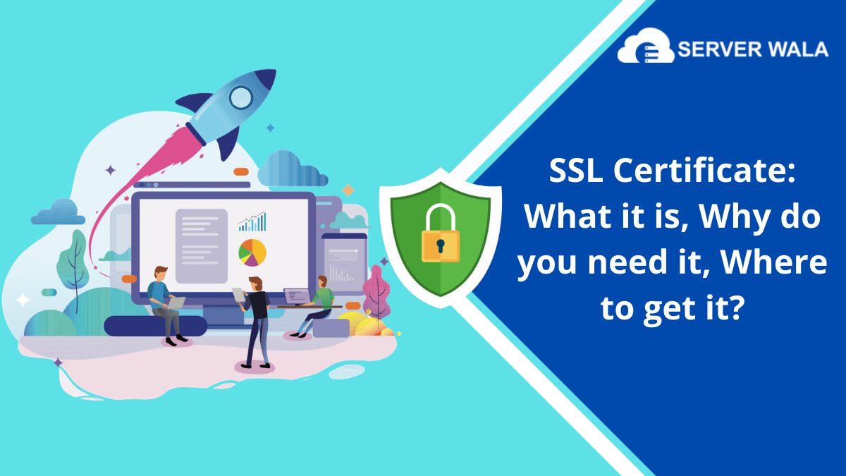 SSL Certificate: What it is, Why do you need it, Where to get it?