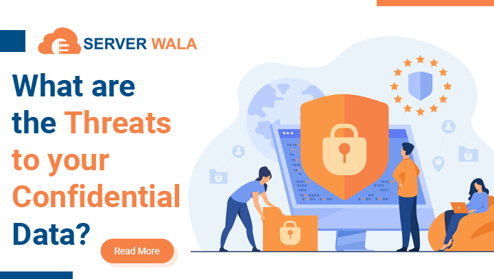 Threats to your Confidential Data